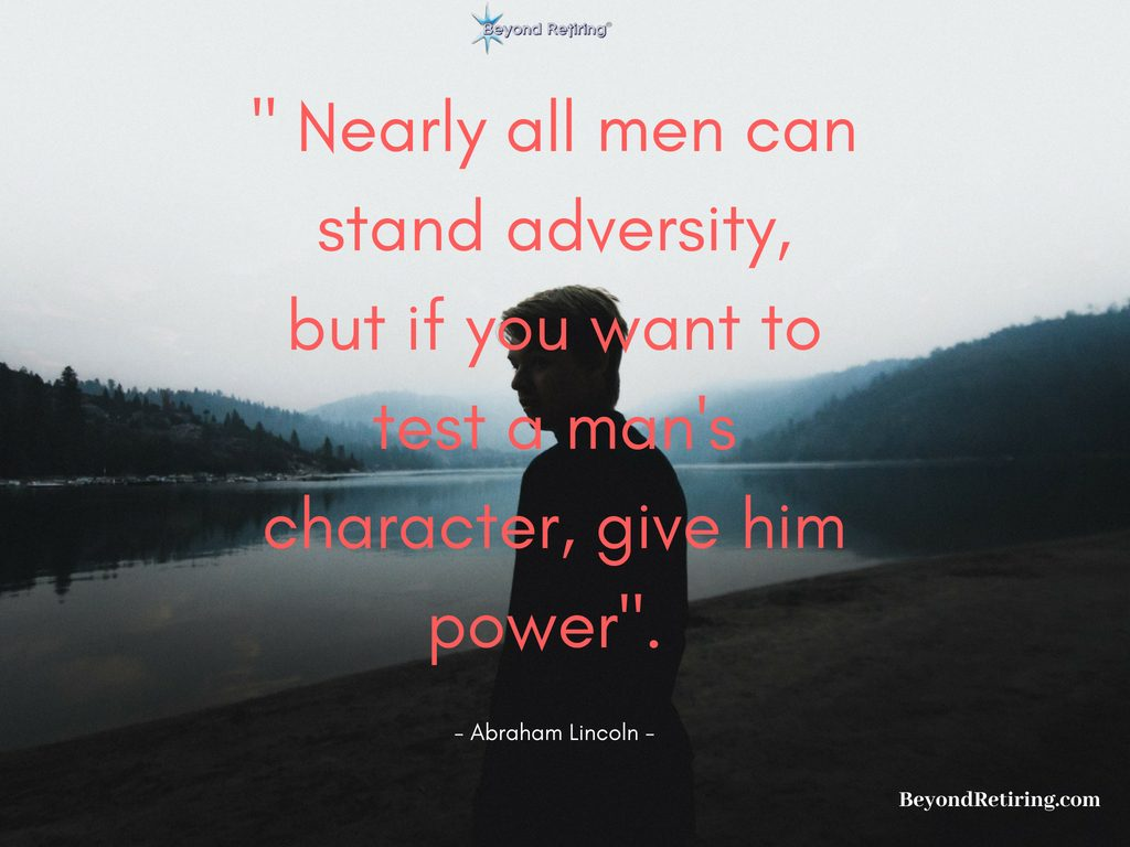 Nearly all men can stand adversity - Today's Word - Beyond Retiring