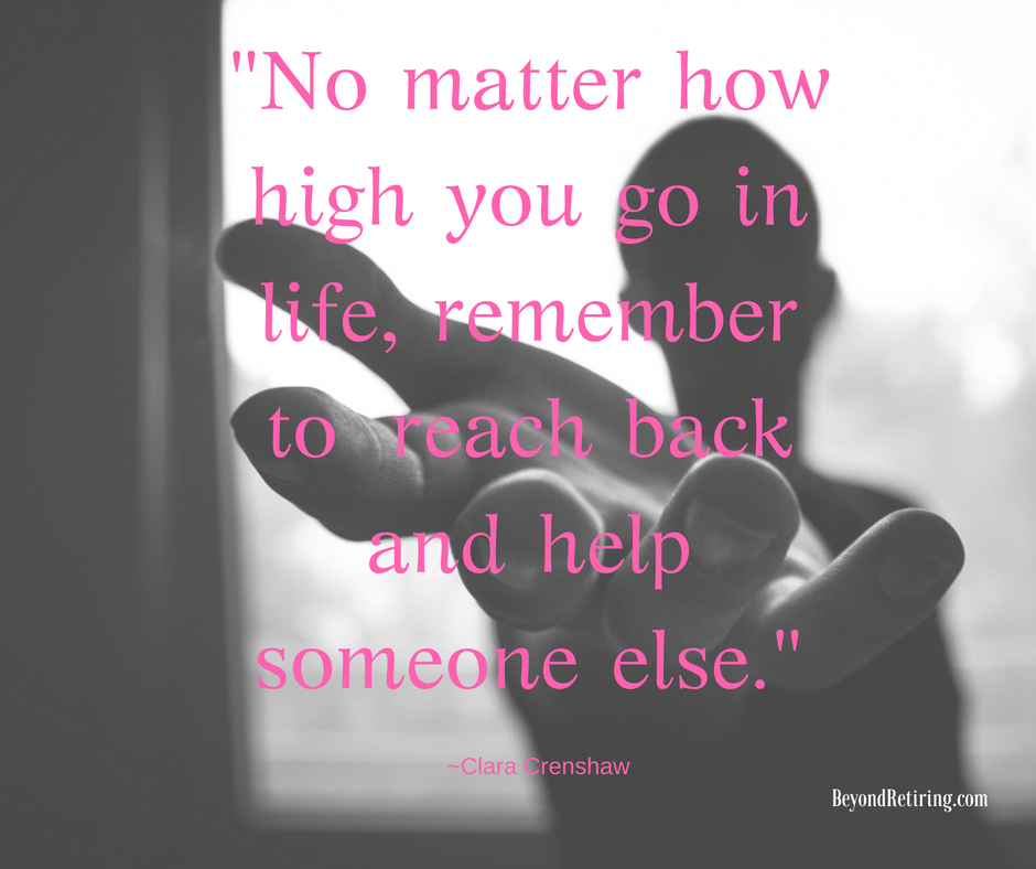 No matter how high you go in life, remember to reach back and help someone else - Today's Word - Beyond Retiring
