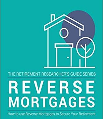 Reverse Mortgages: How to use Reverse Mortgages to Secure Your Retirement