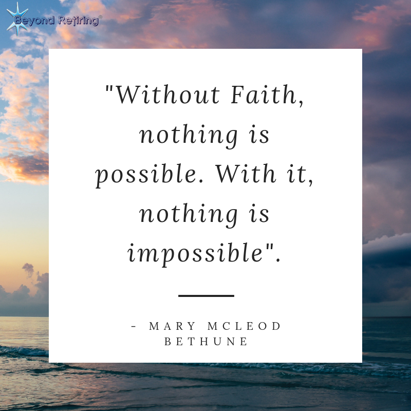 Without Faith, nothing is possible - Today's Word - Beyond Retiring